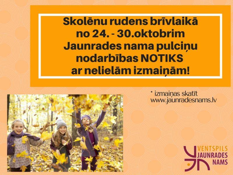 skolenu-rudens-brivlaika-24-30-oktobrim-jaunrades-nama-pulcinu-nodarbibas-nori-ka